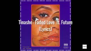 tinashe - faded love (audio) ft. future lyrics