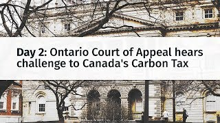 Ontario Court of Appeal hears challenge to Canada's Carbon Tax: Day 2