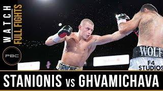 Stanionis vs Ghvamichava Full Fight: August 24, 2018 - PBC on FS1