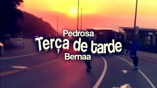 Pedrosa x Bernaa - Terça de tarde (Remix)