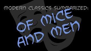 Modern Classics Summarized: Of Mice And Men