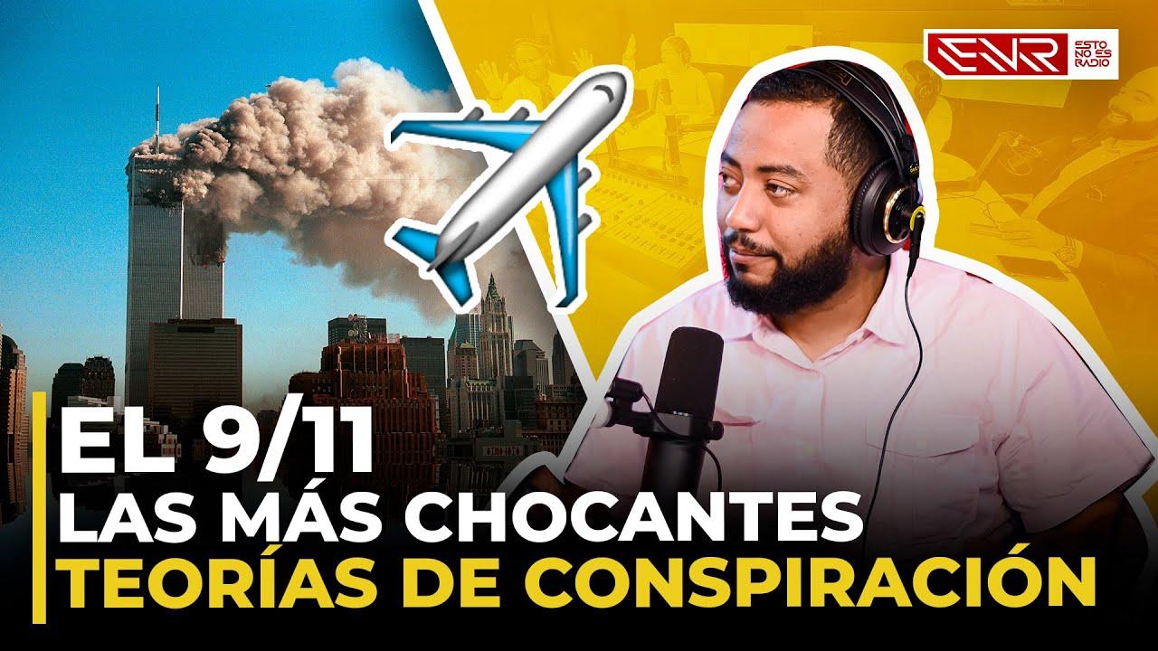 EL 9/11, LAS MÁS CHOCANTES TEORÍAS DE CONSPIRACIÓN