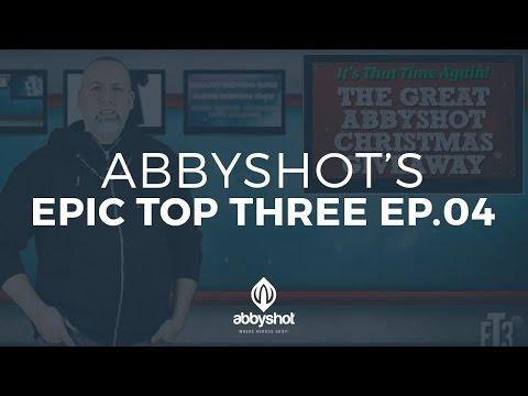 AbbyShot's Epic Top Three Ep.04