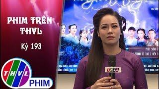 THVL | Phim Trên THVL - Kỳ 193: Gặp gỡ diễn viên Nhật Kim Anh | Phim Tiếng sét trong mưa