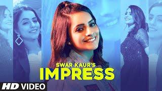 Impress – Swar Kaur Video HD