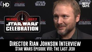 Director Rian Johnson Interview - Episode VII: The Last Jedi - Star Wars Celebration 2017