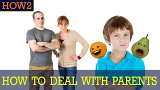 HOW2: How to Deal with Parents!