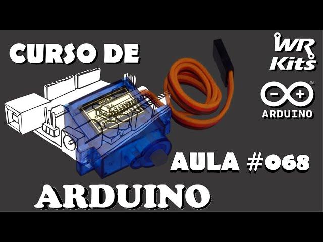 CONTROLE DE SERVOS POR INTERRUPÇÃO | Curso de Arduino #068