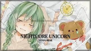 Nightcore Unicorn- Teddy Bear