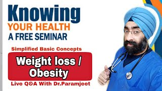 Live Seminar on Wt loss obesity + Q&A | Ask Dr.Paramjeet