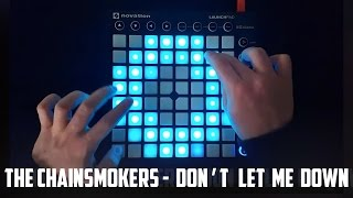 The Chainsmokers - Don't Let Me Down - Launchpad MK2 Cover