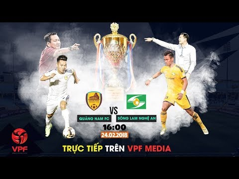FULL | Quảng Nam vs Sông Lam Nghệ An | Siêu Cúp Quốc Gia - Cúp THACO 2017
