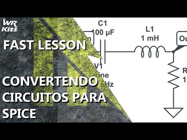 CONVERTENDO CIRCUITOS ELÉTRICOS PARA SPICE