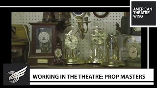 Working in the Theatre: Prop Masters