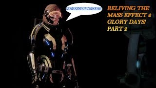 Reliving the Mass Effect 2 glory days part 2 (Commentary)