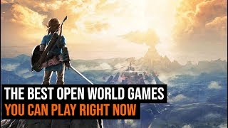 The Best Open World Games You Can Play Right Now