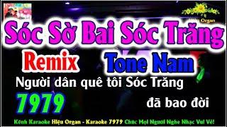 Karaoke 7979 Sóc Sờ Bai Sóc Trăng Remix Nhạc Sống Tone Nam || Beat Chất Lượng Cao