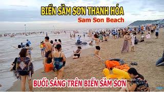 Biển Sầm Sơn Thanh Hóa 2019 | Buổi Sáng Tại Biển Sầm Sơn Thanh Hóa.
