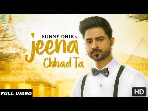 JEENA CHHAD TA LYRICS - Sunny Dhir