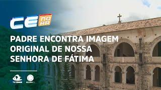 Padre encontra imagem original de Nossa Senhora de Fátima em Mosteiro do Ceará