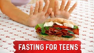 Can Teens do Fasting?