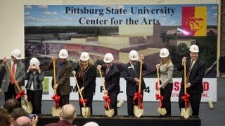 'Center for the Arts Groundbreaking at Pittsburg State University