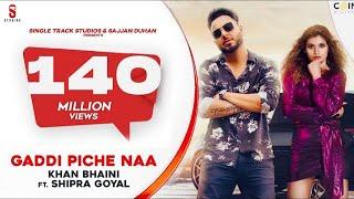 Gaddi Pichhe Naa – Khan Bhaini – Shipra Goyal Video HD