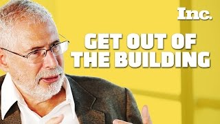 Steve Blank: Want Your Startup to Succeed? 'Get Out of the Building' | Inc. Magazine