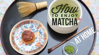 How to Make Matcha // Easy Home Tea Preparation 🍵