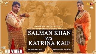 Salman Khan Vs Katrina Kaif – Balkar Ankhila – Manjinder Gulshan