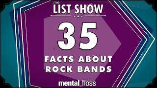 35 Facts about Rock Bands - mental_floss List Show Ep. 413