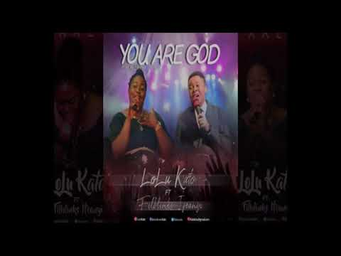 (Lyrics Video) YOU ARE GOD - Lolu Kato ft Filblinks Ifeanyi
