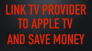 Using TV Provider Option On Apple TV 4K To Save Money