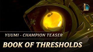 Book of Thresholds | Yuumi Champion Teaser - League of Legends