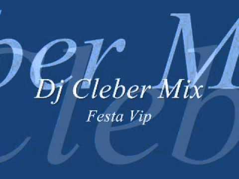 Baixar Dj cleber Mix Festa vip
