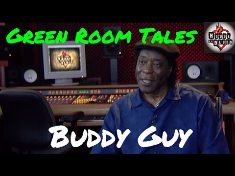 Buddy Guy | Green Room Tales | House of Blues
