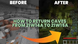 How to return Caves from 21w14a to 21w15a | Cave & Cliffs in 21w15a | Minecraft 1.17