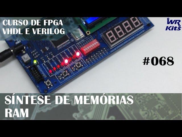 SÍNTESE DE MEMÓRIAS RAM | Curso de FPGA #068