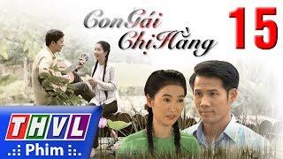 THVL   Con gái chị Hằng - Tập 15