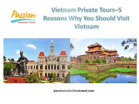 Vietnam Private Tours–5 Reasons Why You Should Visit Vietnam