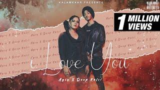 I Love You – AGSY – DEEP KALSI Video HD