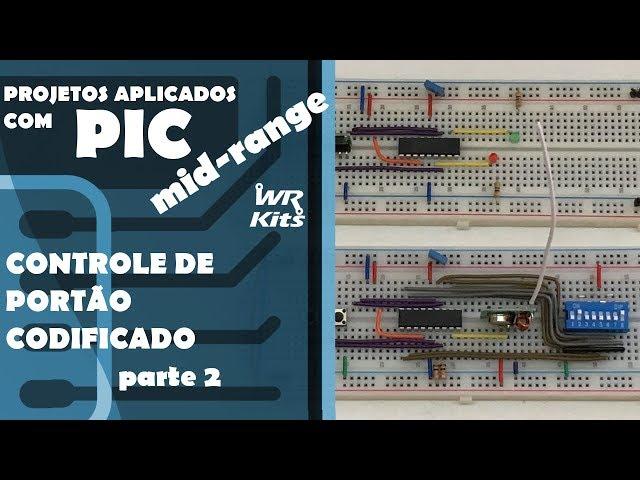 CONTROLE DE PORTÃO CODIFICADO (p2) | Projetos com PIC Mid-Range #10