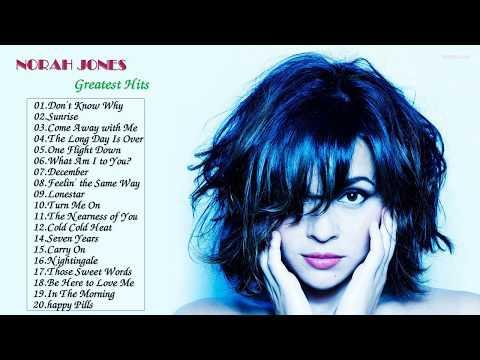 Best Songs Of Norah Jones - Norah Jones Greatest Hits 2017