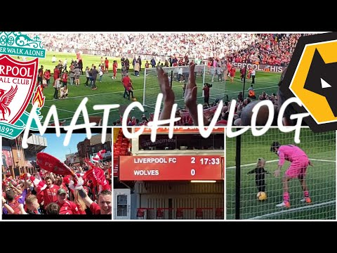LIVERPOOL 2-0 WOLVES   MATCH DAY VLOG