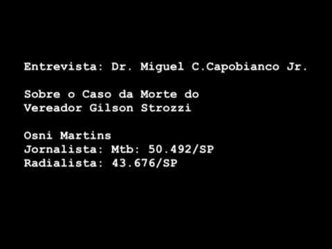 Vídeo Delegado  Miguel Carlos Capobianco fala sobre a morte do Vereador Gilson Strozzi