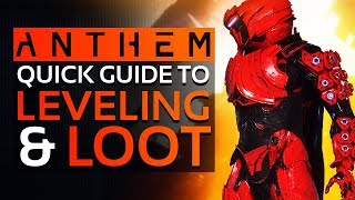 ANTHEM | LEVELING AND LOOT GUIDE: Best Ways To Level Up Fast & How TO Gear Up Your Character!
