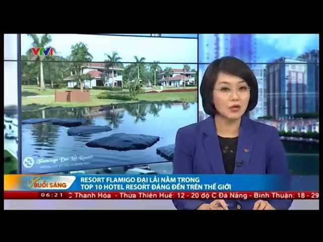 Flamingo Đại Lải Resort top 10 resort ấn tượng nhất thế giới 2014 trên bản tin Chào buổi sáng VTV1