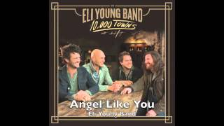 Angel Like You - Eli Young Band