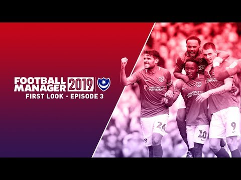 Football Manager 2019 First Look | Portsmouth FC | #3