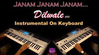 janam janam-Dilwale-on keyboard with lyrics